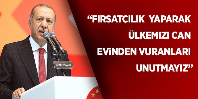 """Erdoğan: """"Fırsatçılık yaparak ülkemizi can evinden vuranları unutmayız"""""""