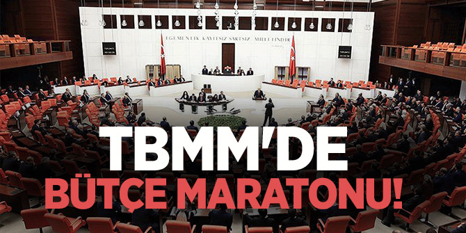 TBMM'de bütçe maratonu!