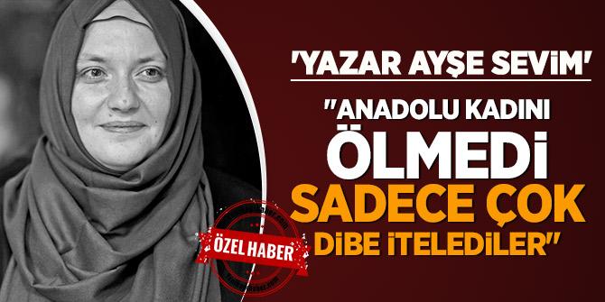 """""""Anadolu Kadını ölmedi sadece çok dibe itelediler"""""""