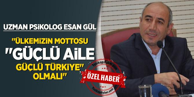 """""""Ülkemizin Mottosu """"Güçlü Aile, Güçlü Türkiye"""" olmalı"""""""