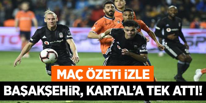 Başakşehir, Beşiktaş'a tek attı! Başakşehir - Beşiktaş maç özeti izle