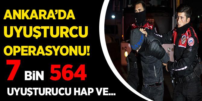 Ankara'da uyuşturucu operasyonu! 7 bin 564 uyuşturucu hap ve...