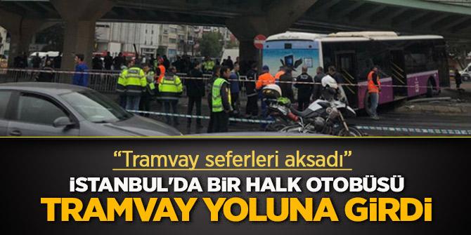 İstanbul'da bir halk otobüsü tramvay yoluna girdi