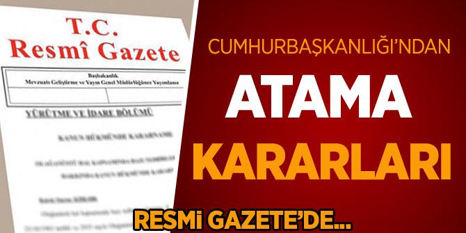 Cumhurbaşkanlığı'ndan atama kararları Resmi Gazete'de