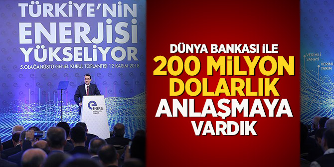 Bakan Dönmez: Dünya Bankası ile 200 milyon dolarlık anlaşmaya vardık