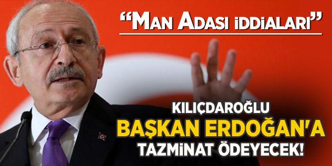 Kılıçdaroğlu, Başkan Erdoğan'a tazminat ödeyecek!