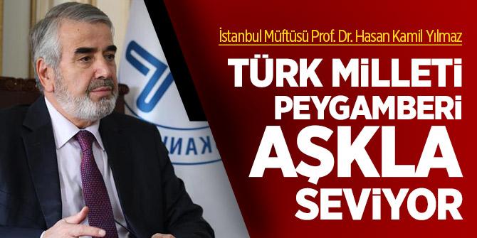 Prof. Dr. Yılmaz: 'Türk milleti Peygamberi aşkla seviyor'