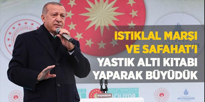 Erdoğan: İstiklal Marşı ve Safahat'ı yastık altı kitabı yaparak büyüdük