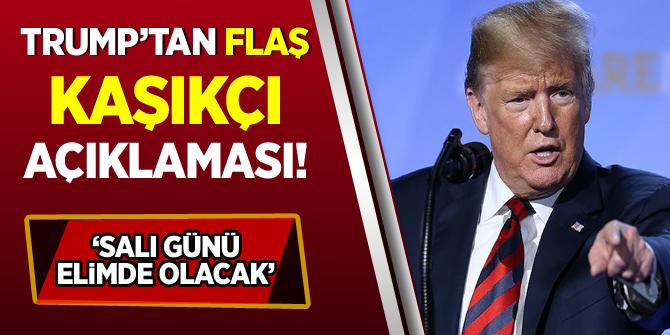 Trump'tan flaş Kaşıkçı açıklaması! 'Salı günü elimde olacak'