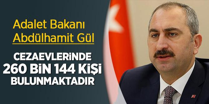 Bakan Gül: Cezaevlerinde 260 bin 144 kişi bulunmaktadır