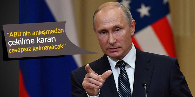 """PUTiN, """"ABD'nin anlaşmadan çekilme kararı cevapsız kalmayacak"""""""