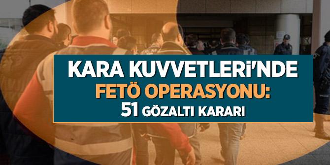Kara Kuvvetlerinde FETÖ operasyonu: 51 gözaltı