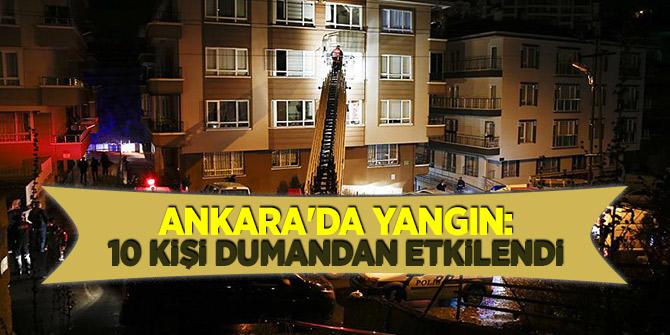 Ankara'da yangın: 10 kişi dumandan etkilendi