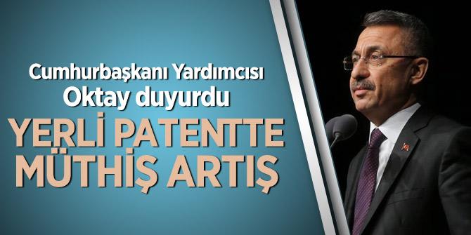 Yerli patentte müthiş artış! Cumhurbaşkanı Yardımcısı Oktay duyurdu