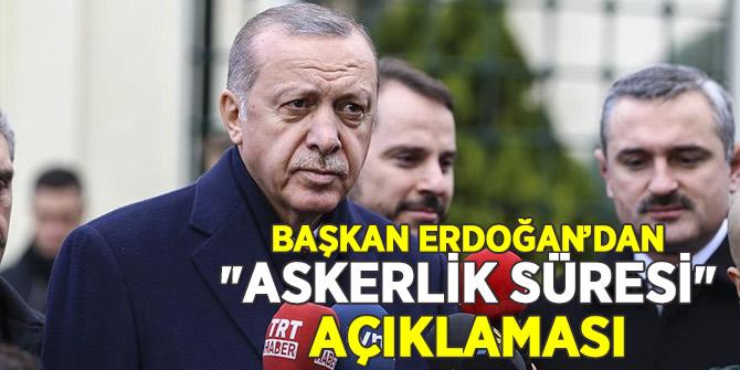 Son Dakika... Başkan Erdoğan'dan askerlik süresi açıklaması