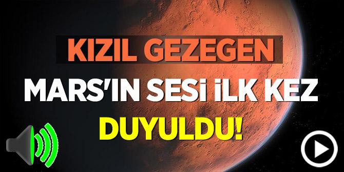 Kızıl gezegen Mars'ın sesi ilk kez duyuldu!