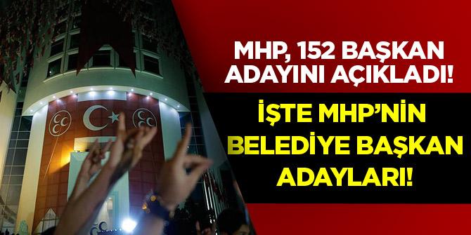 MHP, 152 başkan adayını açıkladı! İşte o isimler...