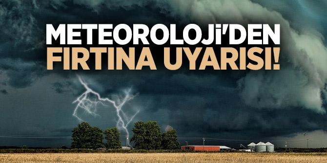 Meteoroloji'den kritik uyarı: 5 ilde fırtına bekleniyor