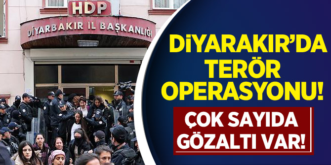 Diyarbakır'da terör operasyonu: 25 gözaltı