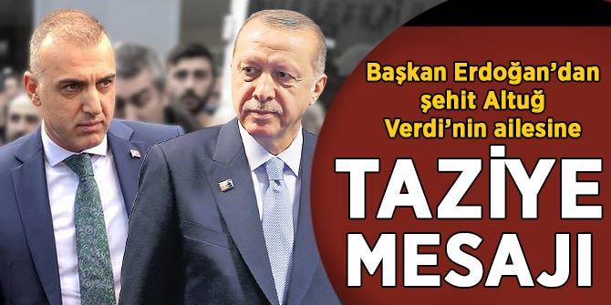 Başkan Erdoğan'dan şehit Altuğ Verdi'in ailesine taziye telgrafı
