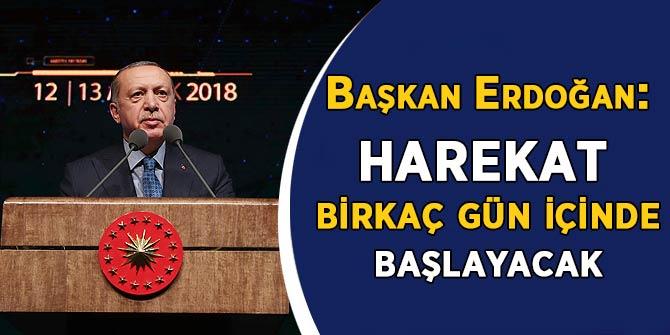 Başkan Erdoğan: Fırat'ın doğusuna harekat birkaç güne başlayacak