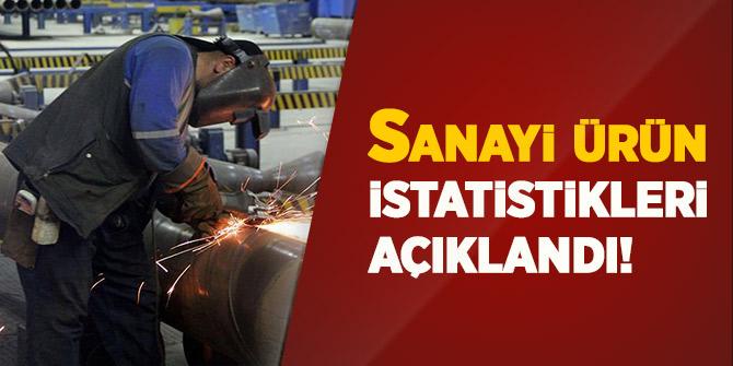 Sanayi ürün istatistikleri açıklandı!