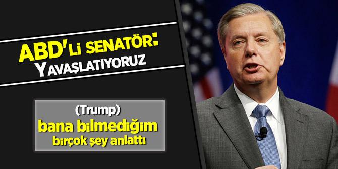 ABD'li senatör: Yavaşlatıyoruz