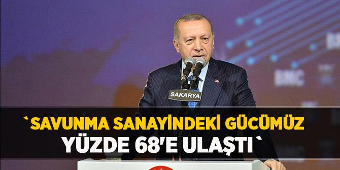 Erdoğan: Savunma sanayindeki gücümüz yüzde 68'e ulaştı
