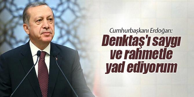 Cumhurbaşkanı Erdoğan: Denktaş'ı saygı ve rahmetle yad ediyorum'