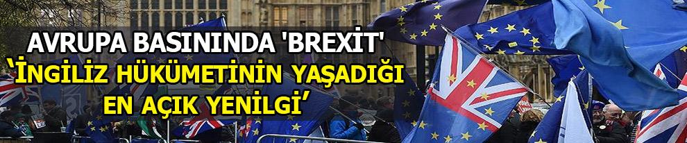 Avrupa basınında 'Brexit': İngiliz hükümetinin yaşadığı en açık yenilgi