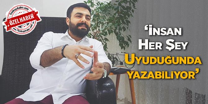 Osman Gökhan Çam:  İnsan Her Şey Uyuduğunda yazabiliyor