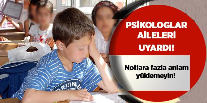 Psikologlar aileleri uyardı: Notlara fazla anlam yüklemeyin!
