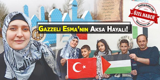 Gazzeli Esma'nın Aksa Hayali!