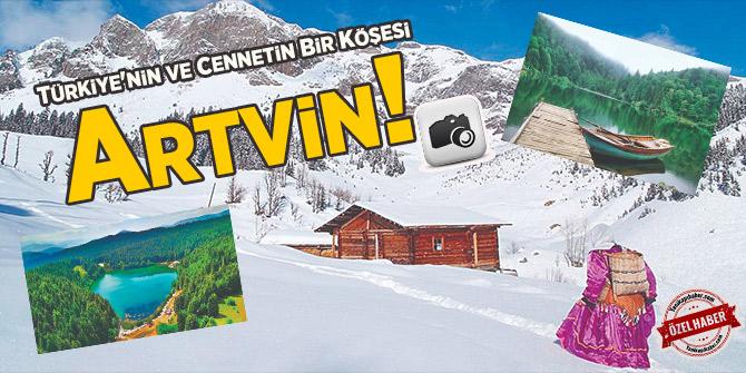 Türkiye'nin ve Cennetin Bir Köşesi Artvin!