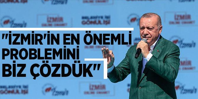 """Cumhurbaşkanı Erdoğan""""İzmir'in en önemli problemini biz çözdük""""!"""