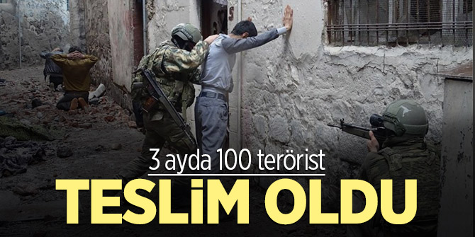 3 ayda 100 terörist teslim oldu