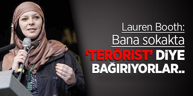 Lauren Booth: Bana sokakta 'terörist' diye bağırıyorlar gülüp geçiyorum
