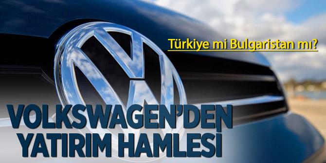 Volkswagen'den yatırım hamlesi! Türkiye mi Bulgaristan mı?