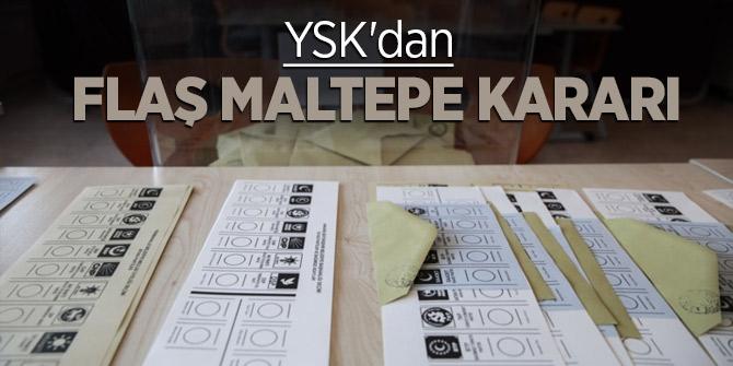 YSK'dan flaş Maltepe kararı!