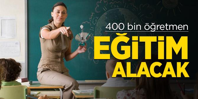 Dev projeyi bakan açıkladı: 400 bin öğretmen eğitim alacak