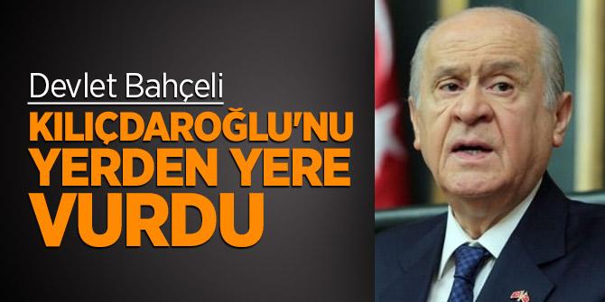 Devlet Bahçeli, Kılıçdaroğlu'nu yerden yere vurdu