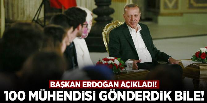 Erdoğan açıkladı! 100 mühendisi gönderdik bile!