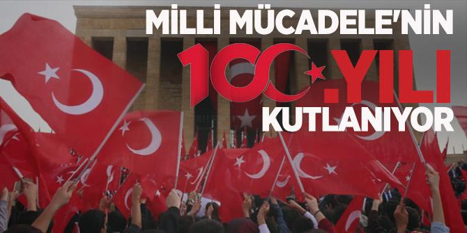 Milli Mücadele'nin 100. yılı tüm yurtta kutlanıyor!