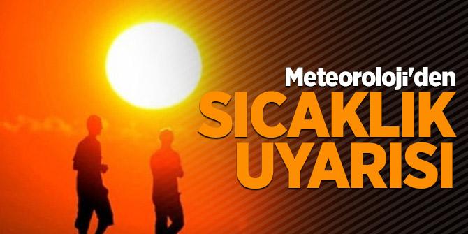 Meteoroloji'den sıcaklık uyarısı!