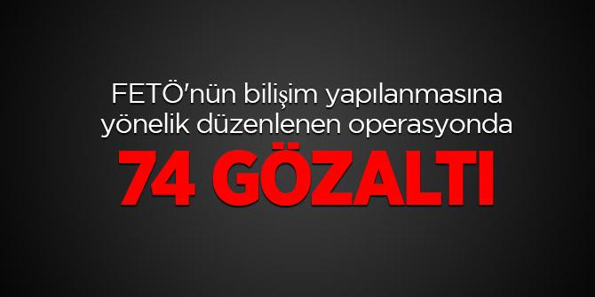 FETÖ'nün bilişim yapılanmasında 74 gözaltı