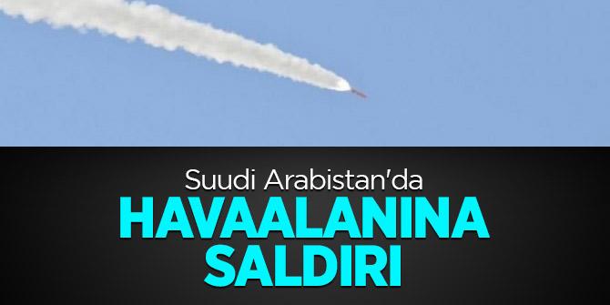 Suudi Arabistan'da havaalanına hava saldırısı