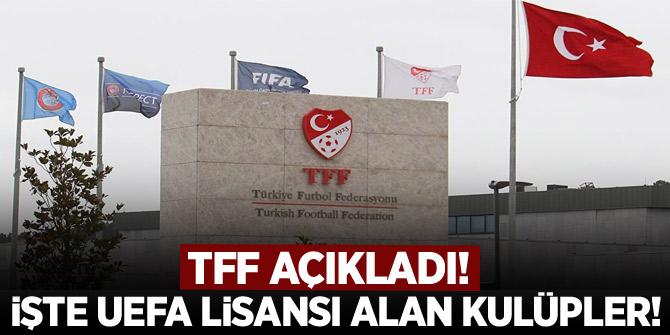 TFF, UEFA lisansı alan kulüpleri açıkladı! İşte lisans alan takımlar...