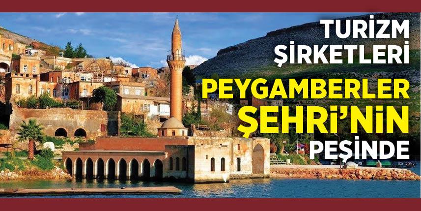Turizm şirketleri gözünü Şanlıurfa'ya dikti