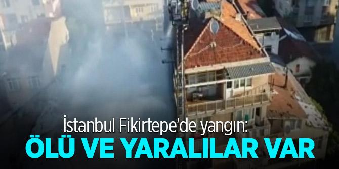 İstanbul Fikirtepe'de yangın: Ölü ve yaralılar var