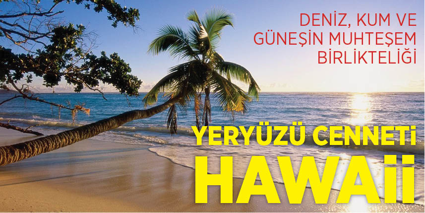 Tatilin gözdesi Hawaii adaları